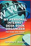 My Personal Internet Desk Book Organizer, Christine T. Ballano, 1432734229