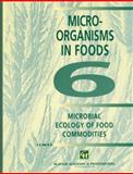 Micro-Organisms in Foods : Microbial Ecology of Food Commodities, , 1461374227