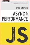 You Don't Know JS: Async and Performance, Simpson, Kyle, 1491904224
