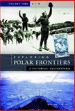 Exploring Polar Frontiers, William J. Mills, 1576074226