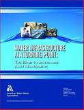 Water Infrastructure at a Turning Point, American Water Works Association, 1583214224