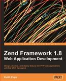 Zend Framework 1. 8 Web Application Development, Pope, Keith, 1847194222