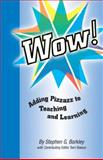 Wow! : Adding Pizzazz to Teaching and Learning, Barkley, Stephen G. and Bianco, Terri, 1892334224