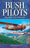 Bush Pilots, Peter Boer, 1894864220