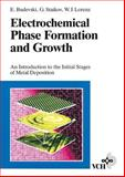 Electrochemical Phase Formation and Growth : An Introduction to the Initial Stages of Metal Deposition, Budevski, Evgeni B. and Staikov, Georg T., 3527294228