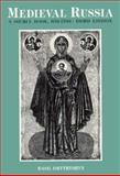 Medieval Russia : A Source Book, 850-1700, Dmytryshyn, Basil, 0030334225