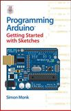 Programming Arduino Getting Started with Sketches, Simon Monk, 0071784225