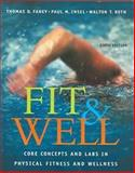 Fit and Well : Core Concepts and Labs in Physical Fitness and Wellness, Fahey, Thomas D. and Insel, Paul M., 0072844221