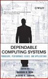 Dependable Computing Systems : Paradigms, Performance Issues, and Applications, Diab, Hassan B. and Zomaya, Albert Y., 0471674222