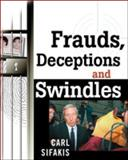 Frauds, Deceptions and Swindles, Sifakis, Carl, 0816044228