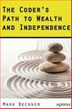 The Coder's Path to Wealth and Independence, Mark Beckner, 1484204220