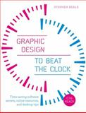 Graphic Design to Beat the Clock : Time-Saving Software Secrets, Online Resources, and Desktop Tips, Rotovision and Beale, Stephen, 0240824229