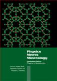 Physics Meets Mineralogy : Condensed Matter Physics in the Geosciences, , 0521084229