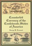 Counterfeit Currency of the Confederate States of America, Tremmel, George B., 0786414227