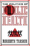 The Politics of Public Health 9780813514222