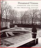 Denatured Visions : Landscape and Culture in the 20th Century, Adams, William H., 0870704222