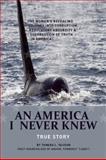An America I Never Knew, Tamara L. Vaughn, 0981994229