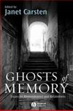 Ghosts of Memory : Essays on Remembrance and Relatedness, Carsten, Janet, 1405154225