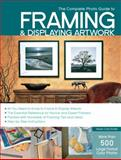 The Complete Photo Guide to Framing and Displaying Artwork, Vivian Carli Kistler, 1589234227