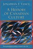 A History of Canadian Culture, Vance, Jonathan F., 0195444221