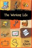 The Working Life, Alberti, John, 0321094220
