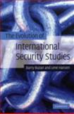 The Evolution of International Security Studies, Buzan, Barry and Hansen, Lene, 0521694221