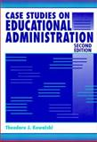 Case Studies on Educational Administration, Kowalski, Theodore J., 0801314224