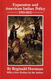 Expansion and American Indian Policy, 1783-1812, Horsman, Reginald, 0806124229
