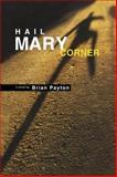 Hail Mary Corner, Brian Payton, 0888784228