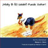! Wally B (el Ualabi) Puede Saltar!, Sharyn Brotz, 1500184225