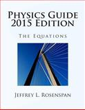 Physics Guide, Jeffrey Rosenspan, 1500564222