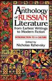 An Anthology of Russian Literature from Earliest Writings to Modern Fiction 1st Edition