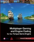 Multiplayer Gaming and Engine Coding for the Torque Game Engine, Maurina, Edward F., 1568814224