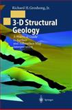 3-D Structural Geology : A Practical Guide to Surface and Subsurface Map Interpretation, Groshong, Richard H., Jr., 3540654224