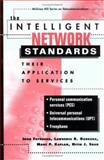The Intelligent Network Standards : Their Application to Services, Faynberg, Igor and Gabuzda, Lawrence R., 0070214220