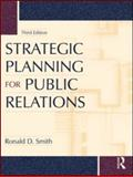 Strategic Planning for Public Relations, Ronald Smith, 0415994225