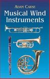 Musical Wind Instruments, Adam Von Ahn Carse, 0486424227