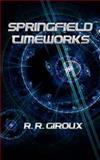 Springfield Timeworks, R. Giroux, 1494244225