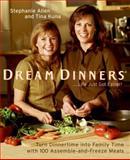 Dream Dinners, Stephanie Allen and Tina Kuna, 0060784229