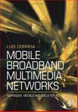 Mobile Broadband Multimedia Networks : Techniques, Models and Tools For 4G, Correia, Luis M., 0123694221