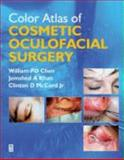 Color Atlas of Cosmetic Oculofacial Surgery, Chen, William P. D. and Khan, Jemshed A., 0750674229