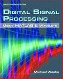 Digital Signal Processing Using MATLAB and Wavelets, Weeks, Michael, 0763784222