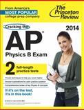Cracking the AP Physics B Exam, 2014 Edition, Princeton Review, 0804124221