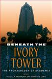 Beneath the Ivory Tower : The Archaeology of Academia, , 0813034221