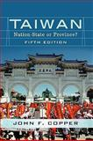 Taiwan : Nation-State or Province?, Copper, John F., 0813344220