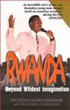 Rwanda, Beyond Wildest Imagination, Phodidas Ndamyumugabe, 0966044223