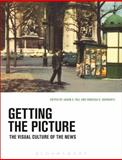 Getting the Picture : The Visual Culture of the News, , 1472524225