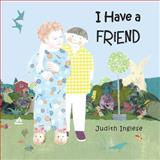 I Have a Friend, Judith Inglese, 1935874225