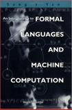 An Introduction to Formal Languages and Machine Computation, Yan, Song Y., 9810234228
