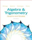 Algebra and Trigonometry : Graphs and Models and Graphing Calculator Manual Package, Bittinger, Marvin L. and Beecher, Judith A., 0321824229
